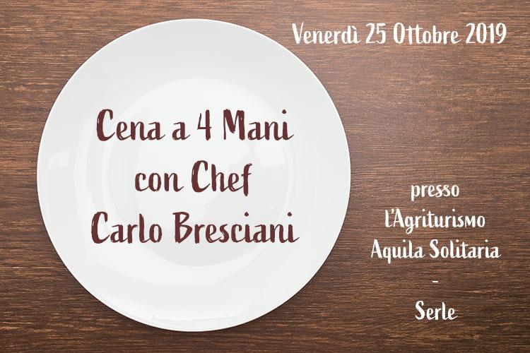 Cena a 4 Mani con chef Carlo Bresciani - Agriturismo Aquila Solitaria a Serle