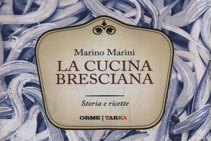 La Cucina Bresciana - Marino Marini